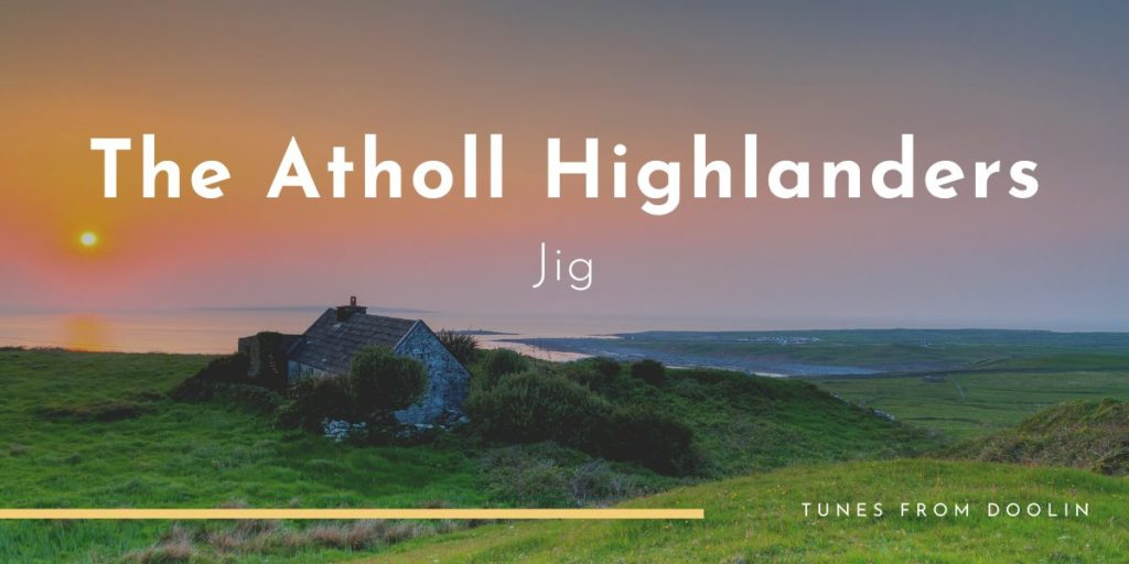 Atholl Highlanders | Tunes From Doolin | Irish Traditional Music