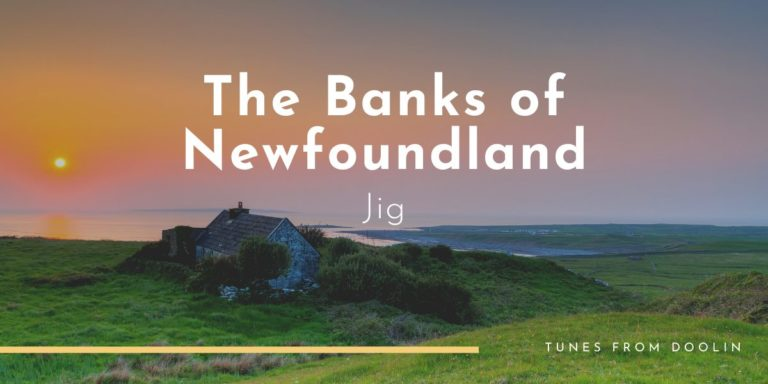 The Banks of Newfoundland | Tunes From Doolin | Irish Traditional Music