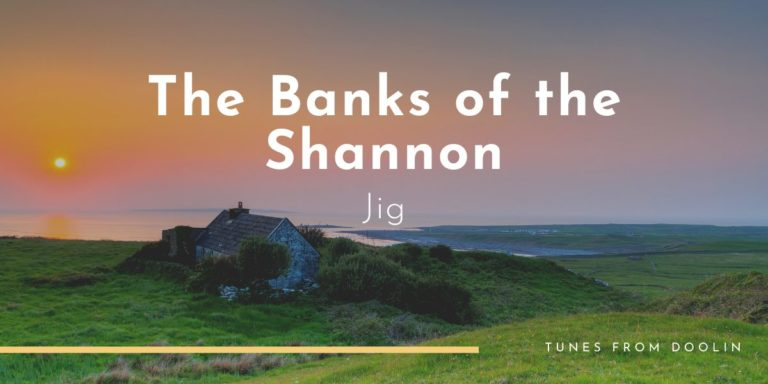 The Banks of the Shannon | Tunes From Doolin | Irish Traditional Music