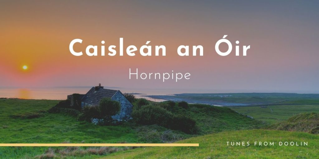 Caisleán an Óir | Tunes From Doolin | Irish Traditional Music