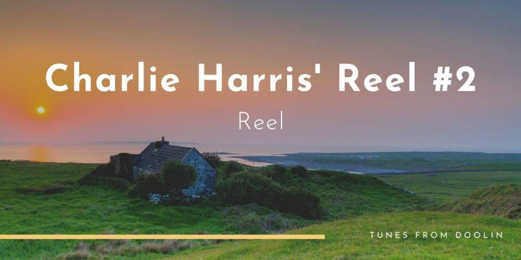Charlie Harris' Reel #2 | Tunes From Doolin | Irish Traditional Music