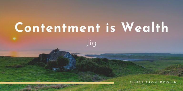 Contentment is Wealth | Tunes From Doolin | Irish Traditional Music