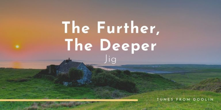 The Further The Deeper | Tunes From Doolin | Irish Traditional Music