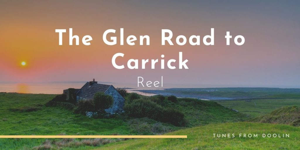 The Glen Road To Carrick | Tunes From Doolin | Irish Traditional Music