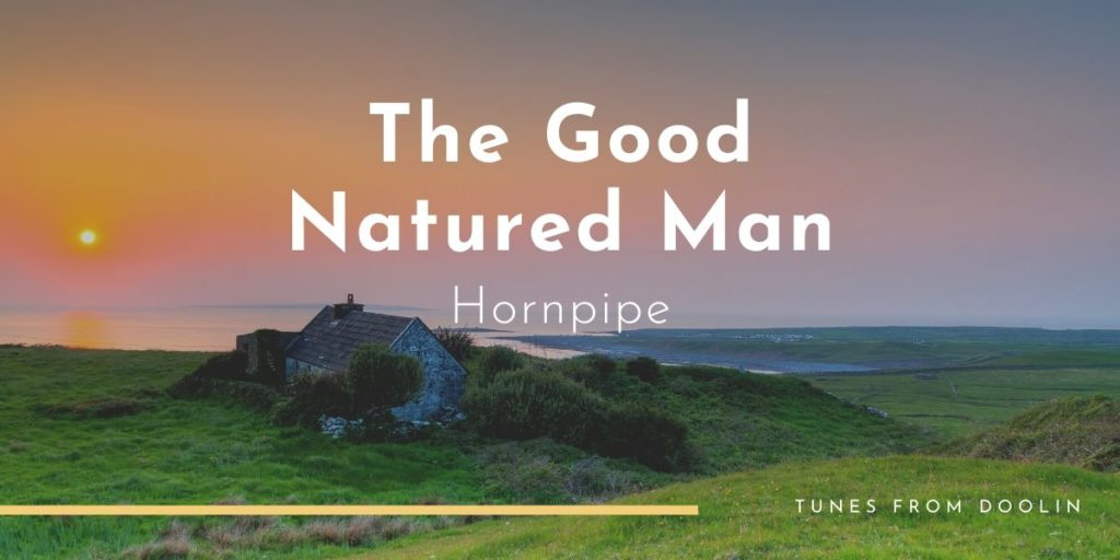 The Good Natured Man | Tunes From Doolin | Irish Traditional Music