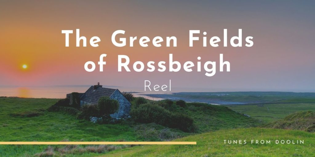 The Green Fields of Rossbeigh | Tunes From Doolin | Irish Traditional Music