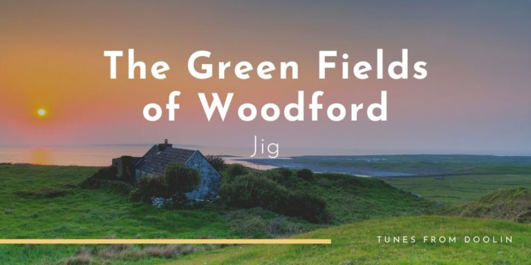The Green Fields of Woodford | Tunes From Doolin | Irish Traditional Music