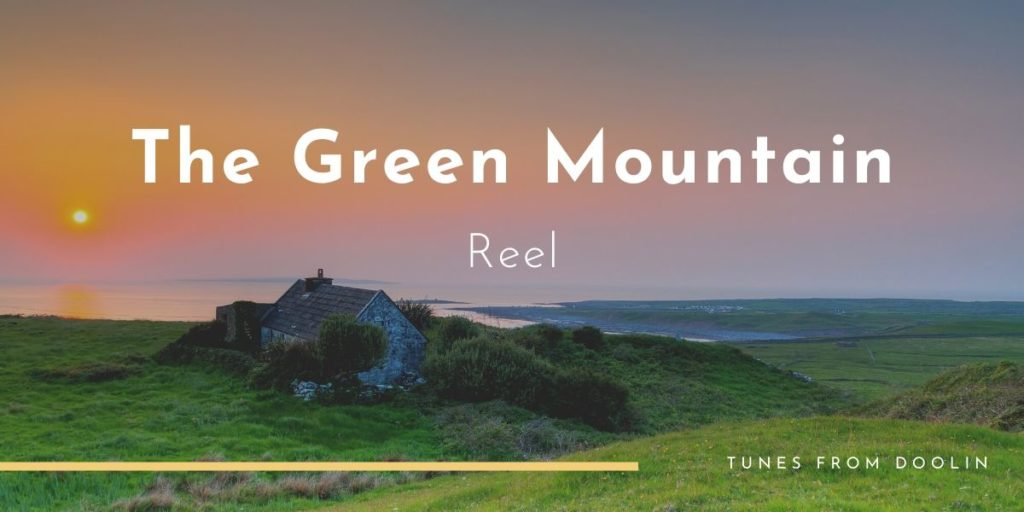 The Green Mountain | Tunes From Doolin | Irish Traditional Music