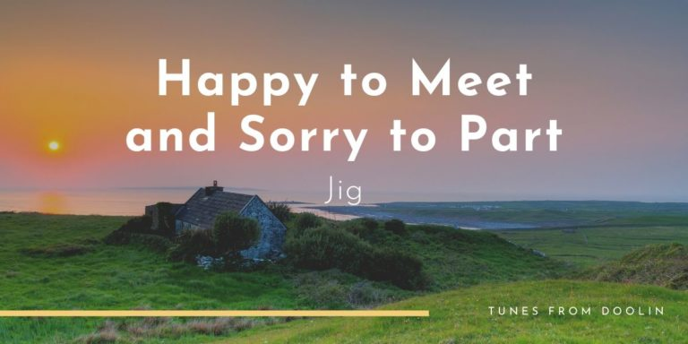 Happy to Meet and Sorry to Part  Tunes From Doolin   Irish Traditional Music
