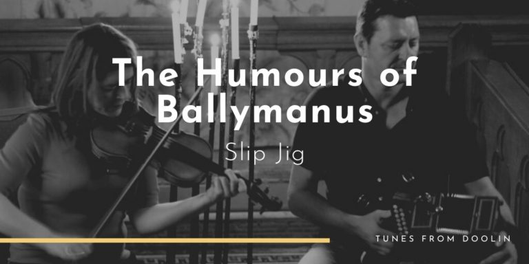 The Humours of Ballymanus | Tunes From Doolin | Irish Traditional Music