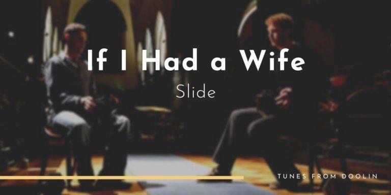 If I Had a Wife Slide | Tunes From Doolin | Irish Traditional Music