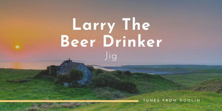Larry The Beer Drinker (Jig) | Tunes From Doolin | Irish Traditional Music