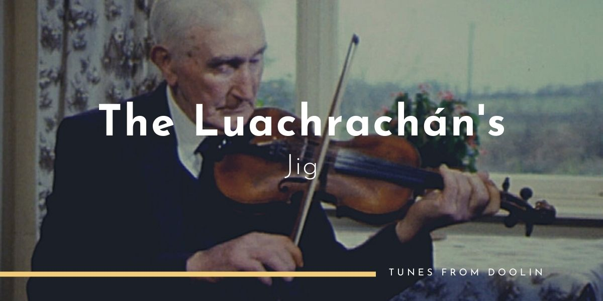 The Luachrachan's Jig | Tunes From Doolin | Irish Traditional Music