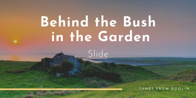 Behind the Bush in the Garden | Tunes From Doolin | Irish Traditional Music