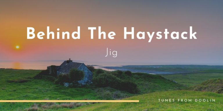 Behind the Haystack | Tunes From Doolin | Irish Traditional Music