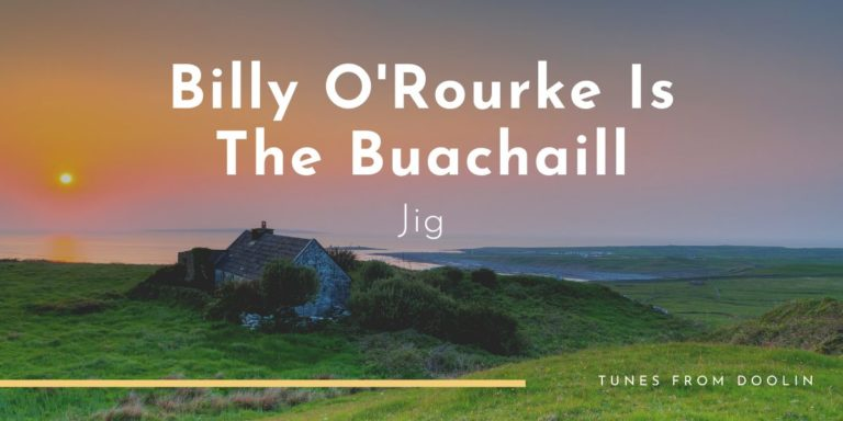 Billy O'Rourke Is The Buachaill | Tunes From Doolin | Irish Traditional Music