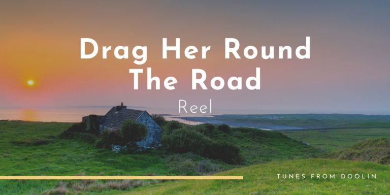 Drag Her Round The Road | Tunes From Doolin | Irish Traditional Music