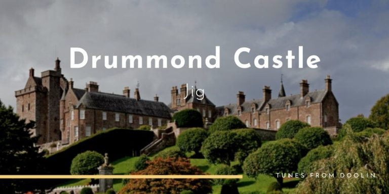 Drummond Castle | Tunes From Doolin | Irish Traditional Music