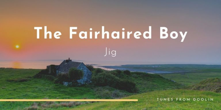 The Fairhaired Boy | Tunes From Doolin | Irish Traditional Music