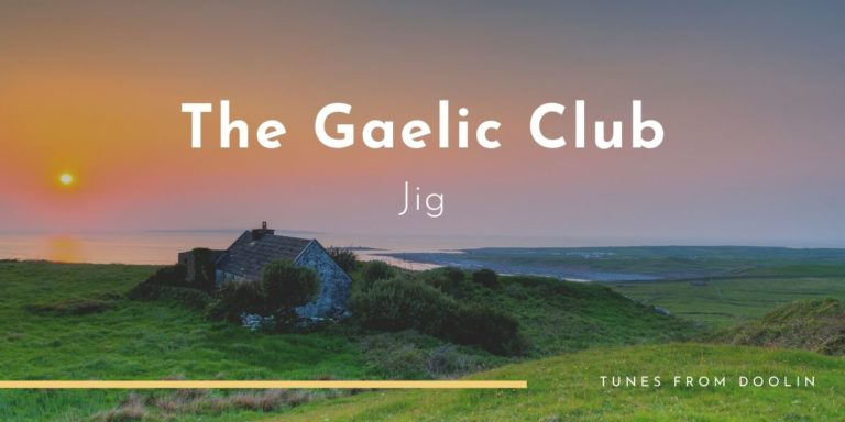 The Gaelic Club | Tunes From Doolin | Irish Traditional Music