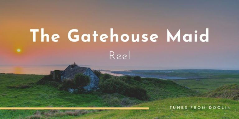 The Gatehouse Maid | Tunes From Doolin | Irish Traditional Music