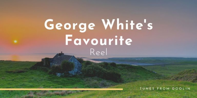 George White's Favourite | Tunes From Doolin | Irish Traditional Music