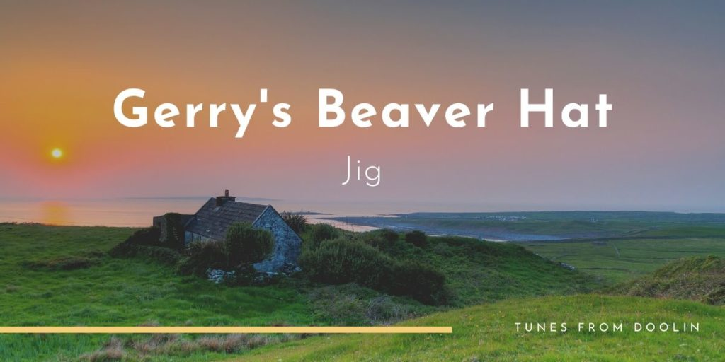 Gerry's Beaver Hat | Tunes From Doolin | Irish Traditional Music