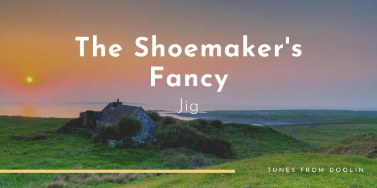 The Shoemaker's Fancy | Tunes From Doolin | Irish Traditional Music