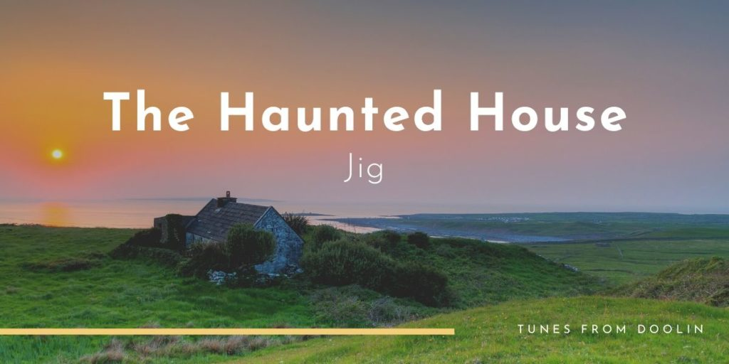 The Haunted House | Tunes From Doolin | Irish Traditional Music