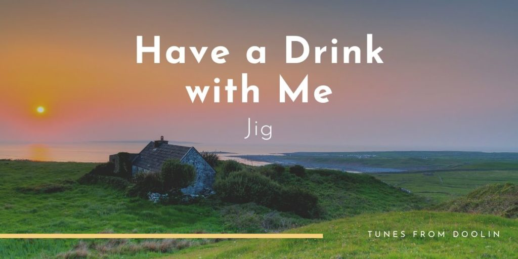Have a Drink with Me | Tunes From Doolin | Irish Traditional Music