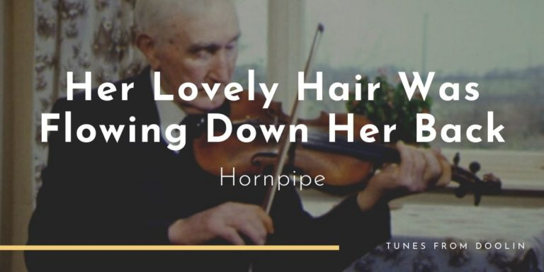 Her Lovely Hair was Flowing Down Her Back | Tunes From Doolin | Irish Traditional Music