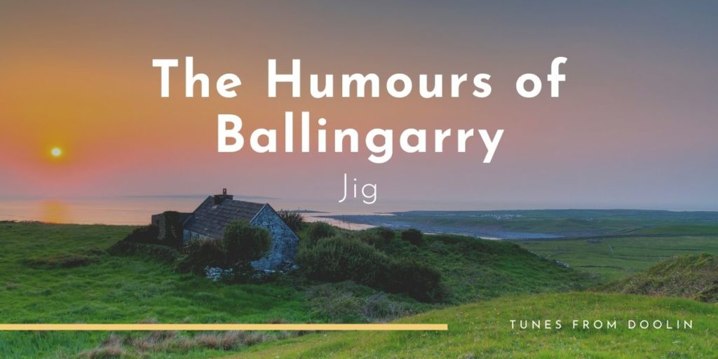 The Humours of Ballingarry | Tunes From Doolin | Irish Traditional Music