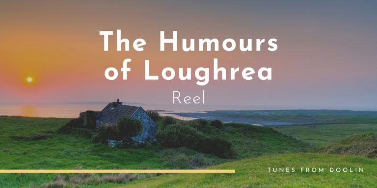 The Humours of Loughrea | Tunes From Doolin | Irish Traditional Music