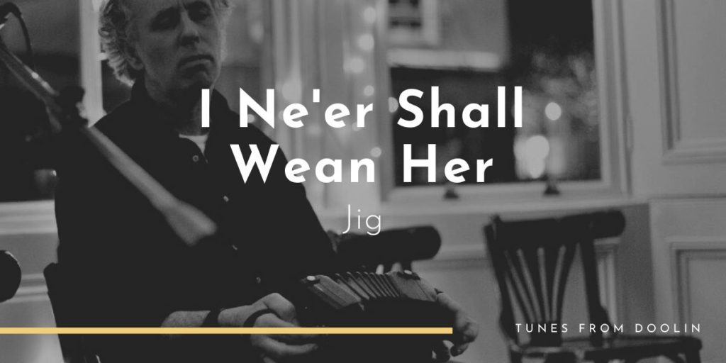 I ne'er shall wean her | Tunes From Doolin | Irish Traditional Music