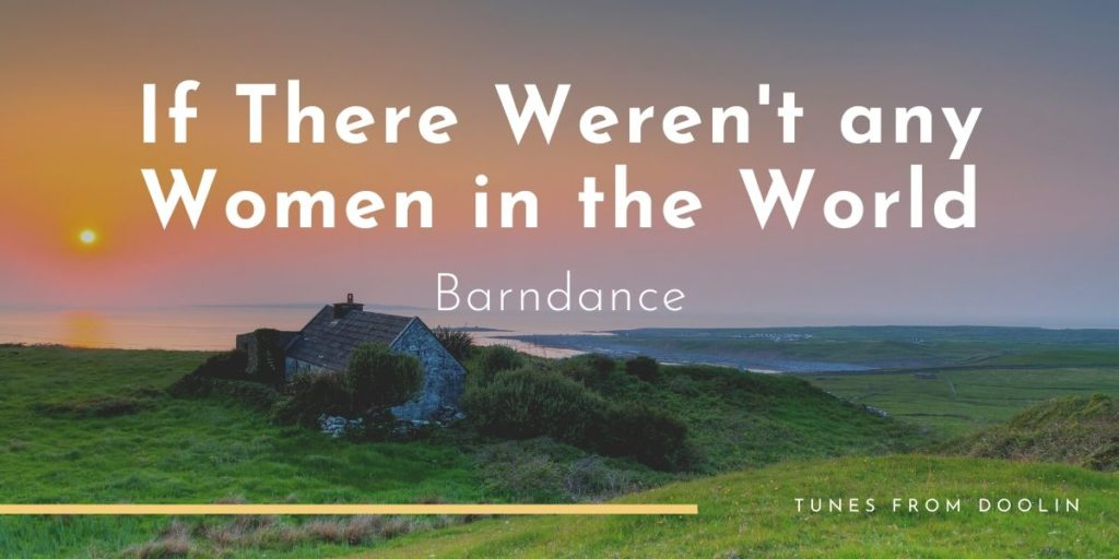 If there weren't any women in the world barndance | Tunes From Doolin | Irish Traditional Music
