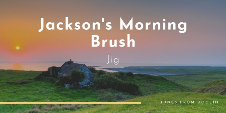 Jackson's Morning Brush | Tunes From Doolin | Irish Traditional Music