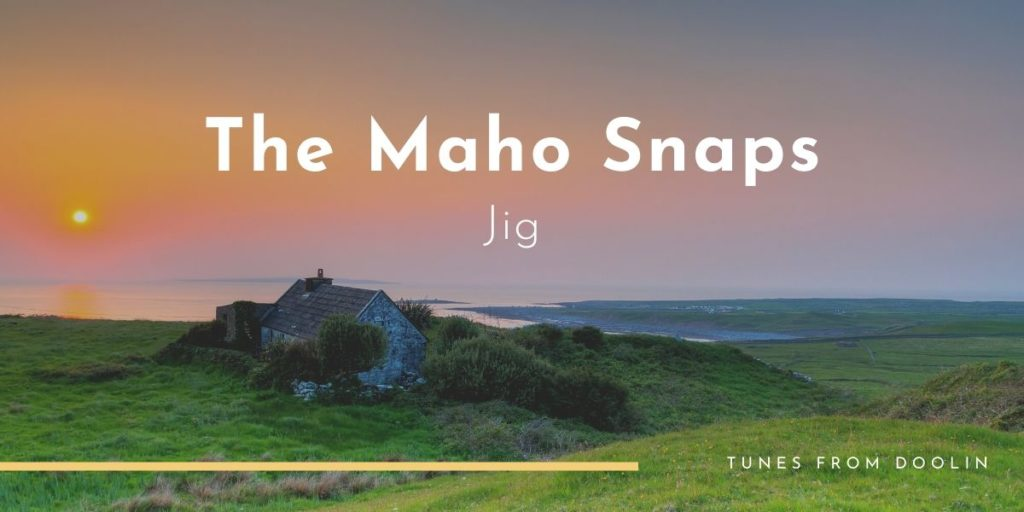 The Maho Snaps (jig) | Tunes From Doolin | Irish Traditional Music
