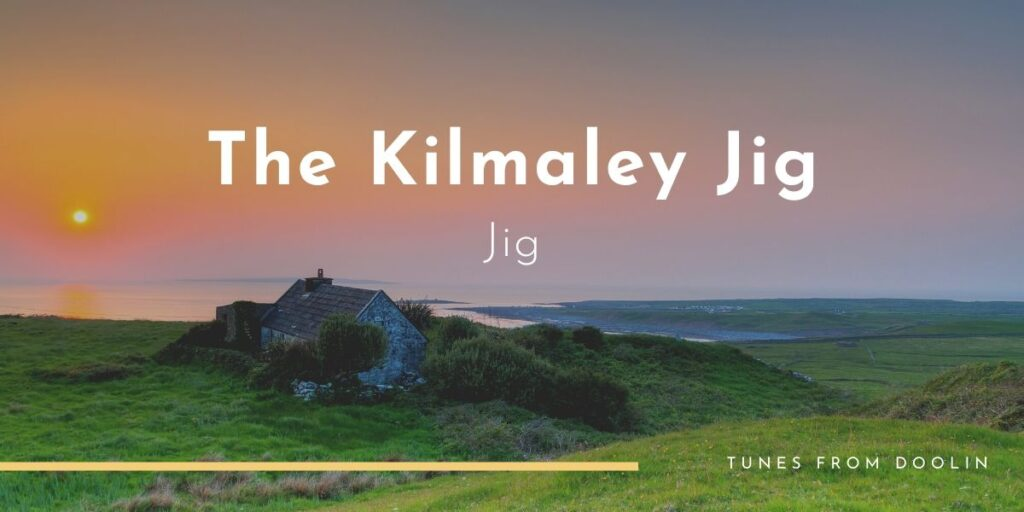 The Kilmaley Jig | Tunes From Doolin | Irish Traditional Music