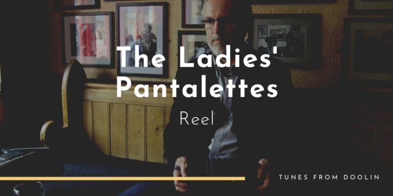 The Ladies' Pantalettes (Reel) | Tunes From Doolin | Irish Traditional Music