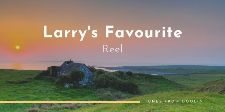 Larry's Favourite (Reel) | Tunes From Doolin | Irish Traditional Music