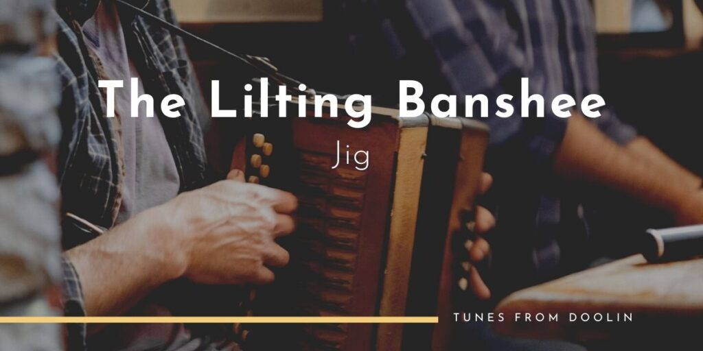 The Lilting Banshee (Jig) | Tunes From Doolin | Irish Traditional Music