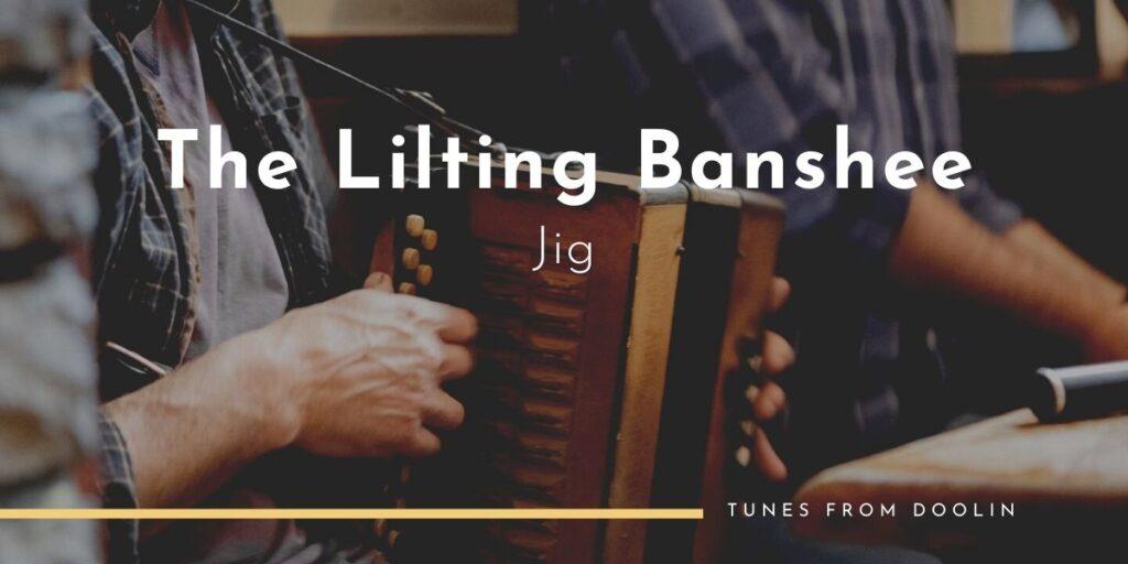 The Lilting Banshee (Jig) | Tunes From Doolin | Irish Traditional Music