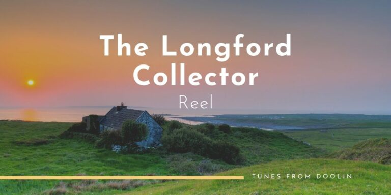 The Longford Collector (Reel) | Tunes From Doolin | Irish Traditional Music