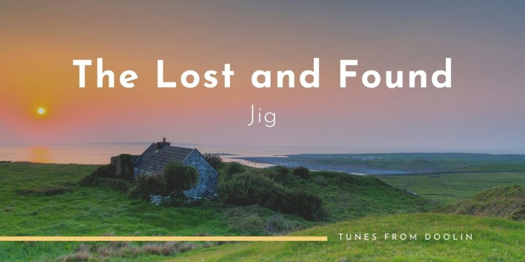 The Lost And Found (Jig) | Tunes From Doolin | Irish Traditional Music