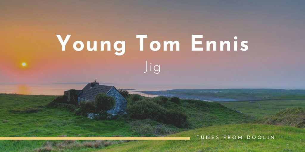Young Tom Ennis (Jig) | Tunes From Doolin | Irish Traditional Music