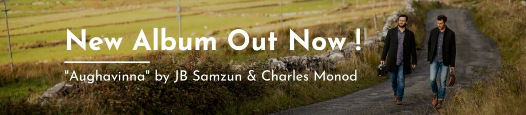 JB Samzun & Charles Monod - Aughavinna - Irish Traditional Music from Doolin, Co. Clare
