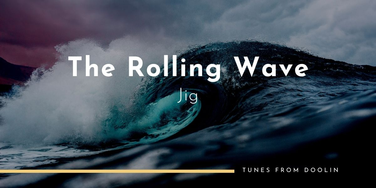 The Rolling Wave (Jig) | Tunes From Doolin | Irish Traditional Music