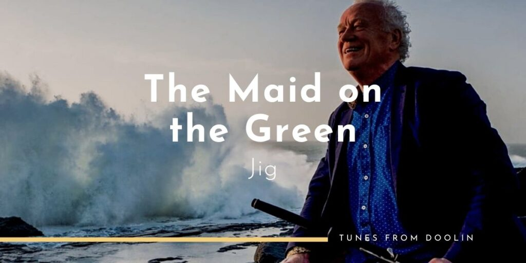 The Maid on the Green (Jig) | Tunes From Doolin | Irish Traditional Music
