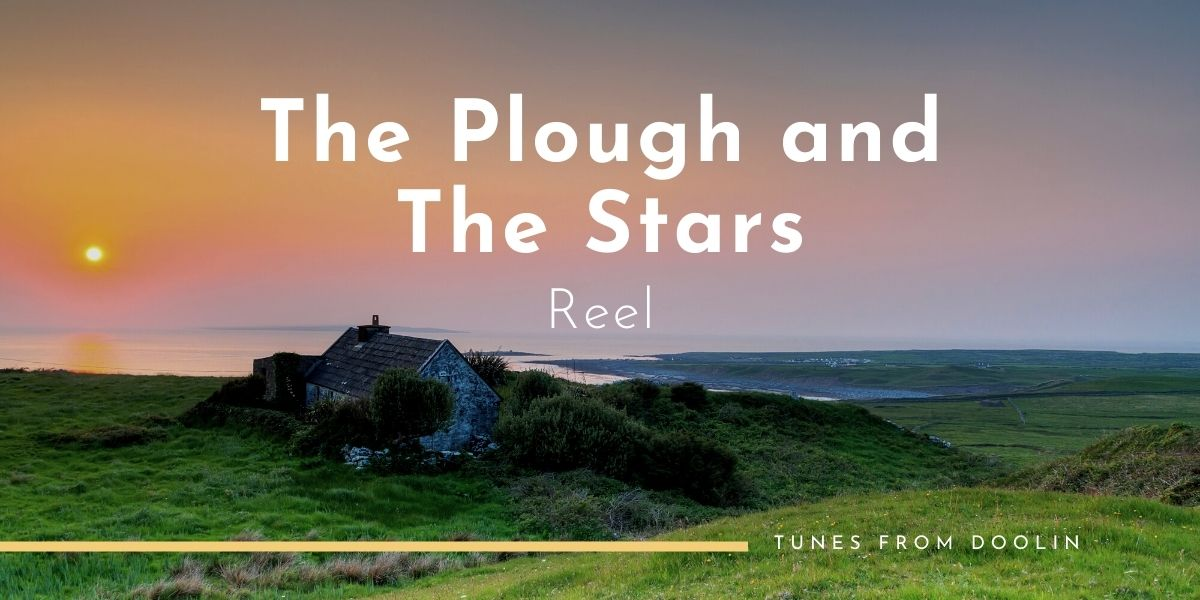 The Plough And the Stars (Reel) | Tunes From Doolin | Irish Traditional Music