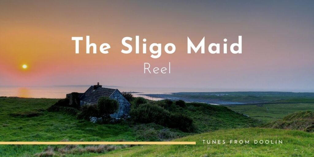 The Sligo Maid (Reel) | Tunes From Doolin | Irish Traditional Music